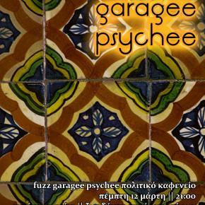 Fuzz, garage, psychee καφενείο | Πέμπτη 12/03 | 21:00 | Αυτόνομο Στέκι