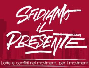 Rome, September 24-27: Struggles and conflicts in the movement and for the movements